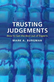 Trusting Judgements - How To Get the Best out of Experts by Mark A. Burgman