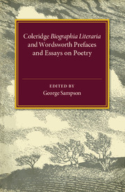 Coleridge Biographia Literaria Chapters I–IV, XIV–XXII, Wordsworth Prefaces and Essays on Poetry 1800–1815