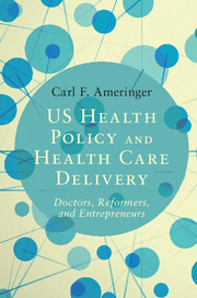 US Health Policy and Health Care Delivery