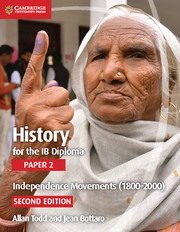 History for the IB Diploma Paper 2 Independence Movements (1800–2000)