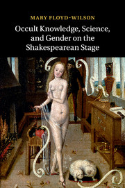 Occult Knowledge, Science, and Gender on the Shakespearean Stage
