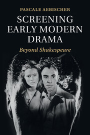 Screening Early Modern Drama
