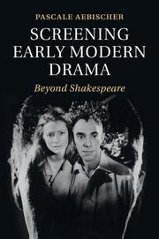 Screening Early Modern Drama