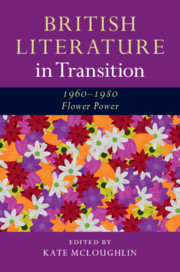 British Literature in Transition, 1960–1980: Flower Power