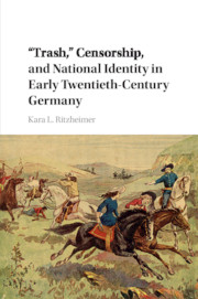 'Trash,' Censorship, and National Identity in Early Twentieth-Century Germany