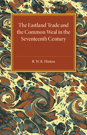 The Eastland Trade and the Common Weal in the Seventeenth Century