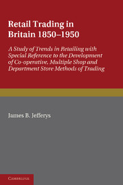 Retail Trading in Britain 1850–1950
