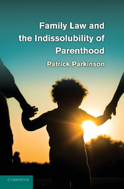 Family Law and the Indissolubility of Parenthood