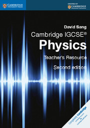 Cambridge IGCSE® Physics Teacher's Resource CD-ROM