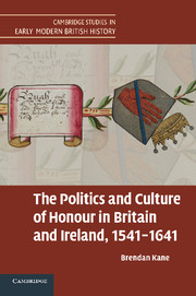 The Politics and Culture of Honour in Britain and Ireland, 1541–1641