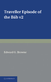 A Traveller's Narrative Written to Illustrate the Episode of the Báb