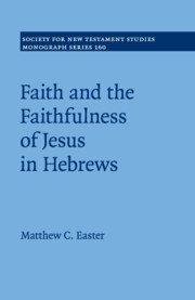 Faith and the Faithfulness of Jesus in Hebrews