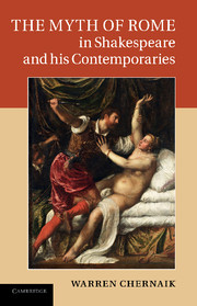 The Myth of Rome in Shakespeare and his Contemporaries