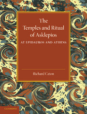 The Temples and Ritual of Asklepios at Epidauros and Athens