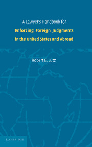 A Lawyer's Handbook for Enforcing Foreign Judgments in the United States and Abroad