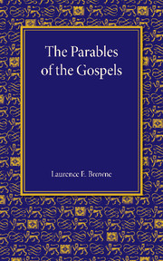 The Parables of the Gospels in the Light of Modern Criticism