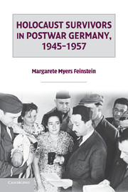 Holocaust Survivors in Postwar Germany, 1945–1957
