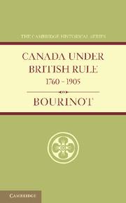 Canada under British Rule 1760–1905