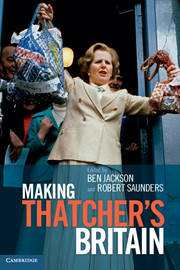 'Making Thatcher's Britain' by Robert Saunders and Ben Jackson