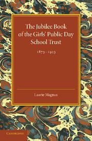 The Jubilee Book of the Girls' Public Day School Trust 1873–1923