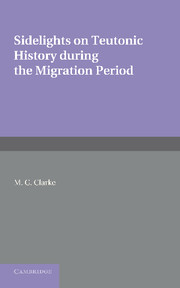 Sidelights on Teutonic History During the Migration Period