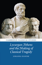 Lycurgan Athens and the Making of Classical Tragedy