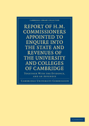 Report of H. M. Commissioners Appointed to Enquire into the State and Revenues of the University and Colleges of Cambridge
