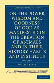 On the Power, Wisdom and Goodness of God as Manifested in the Creation of Animals and in their History, Habits and Instincts