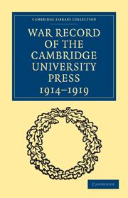 War Record of the Cambridge University Press 1914–1919