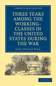 Three Years Among the Working-Classes in the United States during the War