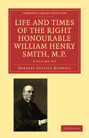 Life and Times of the Right Honourable William Henry Smith, M.P.