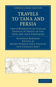 Travels to Tana and Persia, and A Narrative of Italian Travels in Persia in the 15th and 16th Centuries