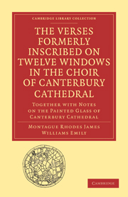 The Verses Formerly Inscribed on Twelve Windows in the Choir of Canterbury Cathedral
