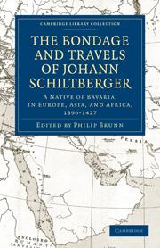 Bondage and Travels of Johann Schiltberger