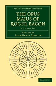 The Opus Majus of Roger Bacon