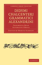 Didymi Chalcenteri Grammatici Alexandrini