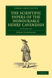 The Scientific Papers of the Honourable Henry Cavendish, F. R. S.