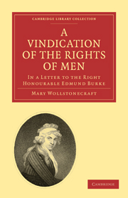 A Vindication of the Rights of Men, in a Letter to the Right Honourable Edmund Burke