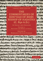 The Commentaries of Isho'dad of Merv, Bishop of Hadatha (c. 850 A.D.)