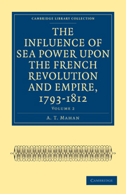 The Influence of Sea Power upon the French Revolution and Empire, 1793–1812