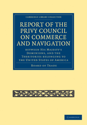 Report of the Lords of the Committee of Privy Council on the Commerce and Navigation between His Majesty's Dominions, and the Territories Belonging to the United States of America