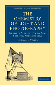 The Chemistry of Light and Photography in their Application to Art, Science, and Industry