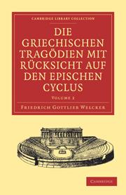 Die Griechischen Tragödien mit Rücksicht auf den Epischen Cyclus