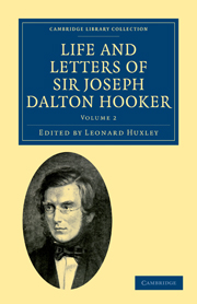 Life and Letters of Sir Joseph Dalton Hooker O.M., G.C.S.I.