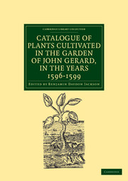 Catalogue of Plants Cultivated in the Garden of John Gerard, in the Years 1596–1599