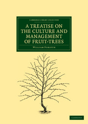 A Treatise on the Culture and Management of Fruit-Trees