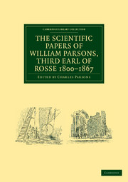 The Scientific Papers of William Parsons, Third Earl of Rosse 1800–1867