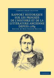 Rapport historique sur les progrès de l'histoire et de la littérature ancienne depuis 1789, et sur leur état actuel