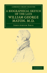 A Biographical Sketch of the Late William George Maton M.D.