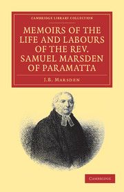 Memoirs of the Life and Labours of the Rev. Samuel Marsden of Paramatta, Senior Chaplain of New South Wales